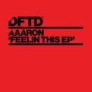 Feelin This EP/Aaaron