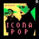 Girlfriend/Icona Pop