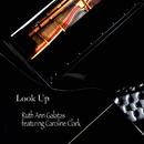 Look Up (feat. Caroline Clark)/Ruth Ann Galatas