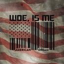 American Dream EP/Woe Is Me