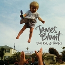 Some Kind Of Trouble (Deluxe Edition)/James Blunt
