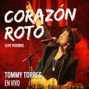 Corazon Roto (Live Version)/Tommy Torres