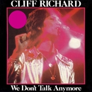 "We Don't Talk Anymore (12"" Mix)/Cliff Richard"