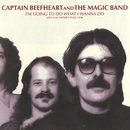I'm Going To Do What I Wanna Do: Live At My Father's Place 1978/Captain Beefheart And The Magic Band