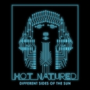 Different Sides Of The Sun/Hot Natured