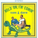 Hold On, I'm Comin'/Sam & Dave