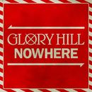 NOWHERE/GLORY HILL