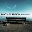 Far Away - Single/Nickelback