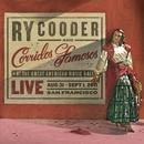 Live in San Francisco/Ry Cooder & Corridos Famosos