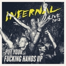 Put Your F**king Hands Up (Live 2013)/Infernal