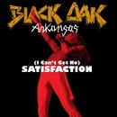 (I Can't Get No) Satisfaction/Black Oak Arkansas