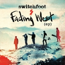 Fading West EP/Switchfoot