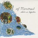 She's A Rejecter/of Montreal