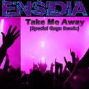 Take Me Away (Special Gaga Remix)/Ensidia