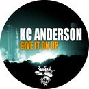 Give It On Up/KC Anderson