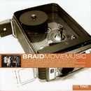 Movie Music Vol Two/Braid