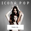 THIS IS... ICONA POP/Icona Pop
