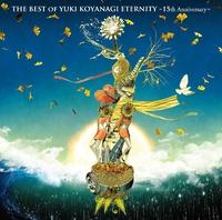 THE BEST OF YUKI KOYANAGI ETERNITY ~15th Anniversary~/小柳ゆき
