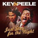 Just Stay For the Night/Key & Peele