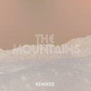 The Mountains (Remixes)/The Mountains