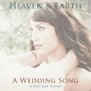 A Wedding Song/Heaven & Earth
