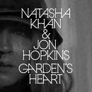 Garden's Heart/Natasha Khan & Jon Hopkins