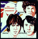 The Monkees Present: Micky, David &  Michael/The Monkees