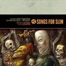 Songs For Slim: Ballad Of The Opening Band / From The Git Go/Jeff Tweedy / Lucero