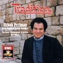 Tradition - Itzhak Perlman plays familiar Jewish Melodies/Itzhak Perlman/Israel Philharmonic Orchestra/Dov Seltzer