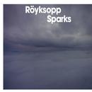 Sparks/Röyksopp