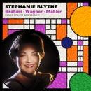 Stephanie Blythe: Brahms: Alto Rhapsody; Wagner; Mahler/Stephanie Blythe