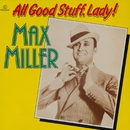 All Good Stuff, Lady!/Max Miller