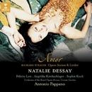 "Strauss : ""Amor"" - Opera scenes & Lieder/Natalie Dessay/Dame Felicity Lott/Sophie Koch/Orchestra of the Royal Opera House, Covent Garden/Angelika Kirchschlager/Antonio Pappano"