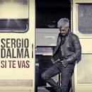 Si te vas/Sergio Dalma