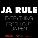 Everything / Fresh Out Da Pen/Ja Rule