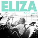 Let It Rain/Eliza Doolittle