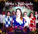 Piiri/Mirkka & Madrugada