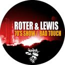 70's Show / Bad Touch/Roter & Lewis