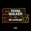 He Loves Me/Terri Walker