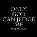Only God Can Judge Me/Mark Morrison