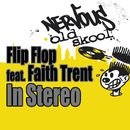 In Stereo (feat. Faith Trent)/Flip Flop