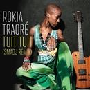 Tuit Tuit (Smadj remix)/Rokia Traoré
