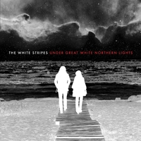 Under Great White Northern Lights/The White Stripes