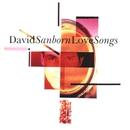 Love Songs/David Sanborn