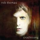cradlesong/Rob Thomas