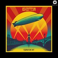 Celebration Day/Led Zeppelin...