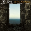 We Will Meet Again/Bill Evans Trio