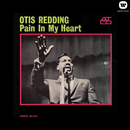 Pain In My Heart/Otis Redding