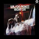 Right On/Wilson Pickett