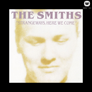Strangeways Here We Come/The Smiths